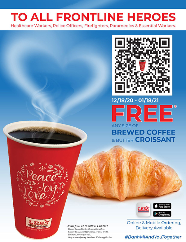 FREE any size Brewed Coffee and butter straight Croissant to all Frontline Heroes & Essential Workers!!! From 12/18/2020 to 01/18/2021